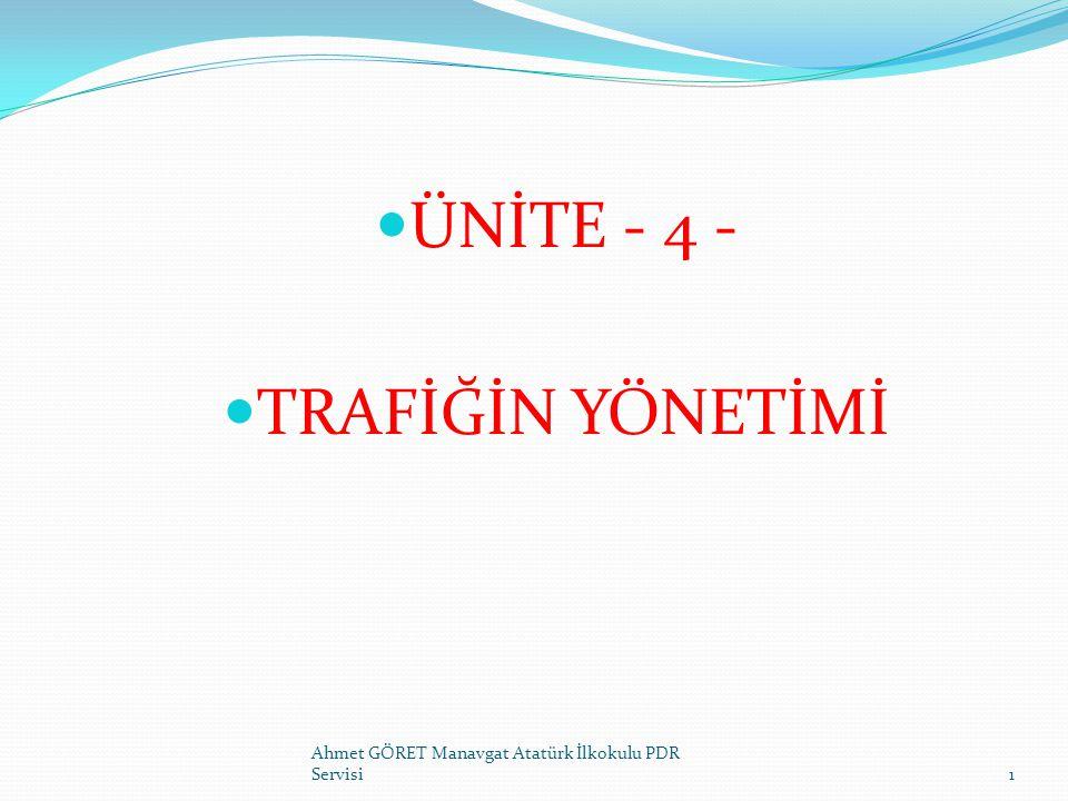 TRAFİK YÖNETİMİ ELEMANLARI YER İŞARETLEMELERİ YOL EKSENİNE DİK YOL EKSENİNE PARALEL YOL VER VE DUR İŞARETLERİ YAYA VE OKUL GEÇİDİ İŞARETLERİ Ahmet GÖRET Manavgat Atatürk İlkokulu PDR Servisi52