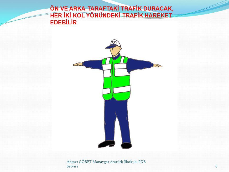SAĞ TARAFTAKİ TRAFİK SOLA GİDEBİLİR Ahmet GÖRET Manavgat Atatürk İlkokulu PDR Servisi7