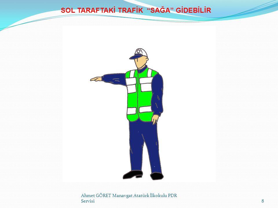 IŞIKLI TRAFİK İŞARETLERİNİN YARARLARI Ahmet GÖRET Manavgat Atatürk İlkokulu PDR Servisi29 1.DÜZENLİ BİR TRAFİK AKIMI SAĞLAR 2.ARAÇLARIN 90 DERECE AÇI İLE ÇARPIŞMALARINI ÖNLER 3.BİRBİRİNİ TAKİP EDEN KAVŞAKLAR ARASINDA KOORDİNELİ AKIM SAĞLAR 4.ANA YOLU KESEN VE DAHA AZ YOĞUN OLAN KOLDAKİ AKIMIN GÜVENLİ KATILIMINI SAĞLAR 5.POLİS İDARESİNDEN DAHA GÜVENLİDİR