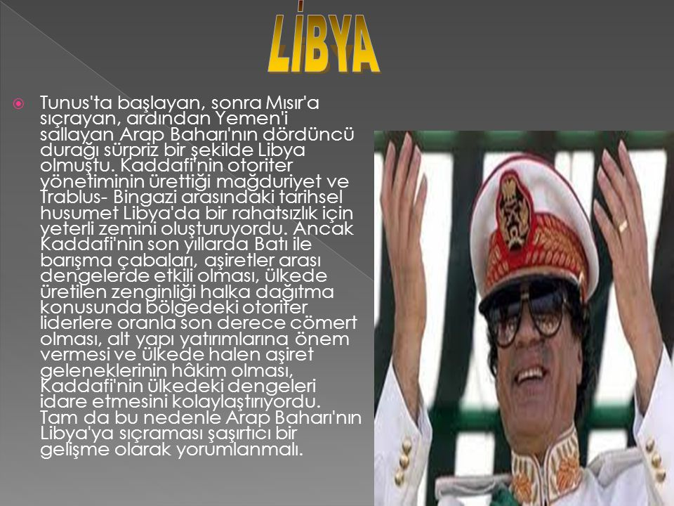  Bingazi de başlayan muhalefetin hızla ilerlemesi, Kaddafi nin Baasçılığın tarihine güvenerek hâlâ karizmatik olduğunu düşünüp uzlaşmaya yanaşmaması, Kaddafi karşıtı muhalefete verilen aşırı uluslararası maddi, askeri ve istihbari destek Kaddafi nin sonunu hazırladı.