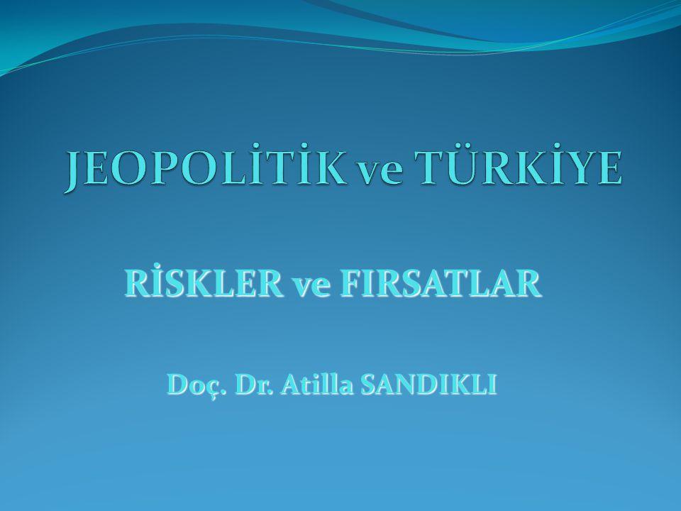 RİSKLER ve FIRSATLAR Doç. Dr. Atilla SANDIKLI