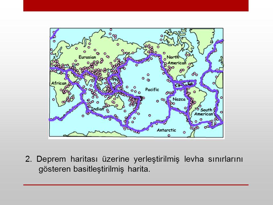 2. Deprem haritası üzerine yerleştirilmiş levha sınırlarını gösteren basitleştirilmiş harita.