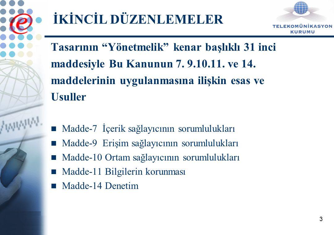 3 Tasarının Yönetmelik kenar başlıklı 31 inci maddesiyle Bu Kanunun 7.