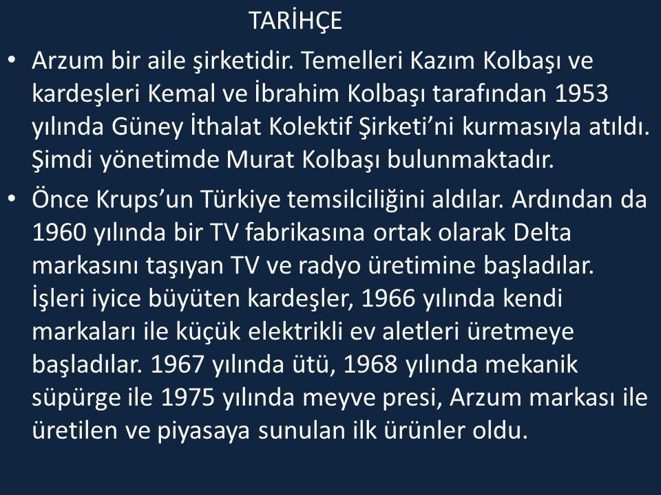 TARİHÇE Arzum bir aile şirketidir. Temelleri Kazım Kolbaşı ve kardeşleri Kemal ve İbrahim Kolbaşı tarafından 1953 yılında Güney İthalat Kolektif Şirke