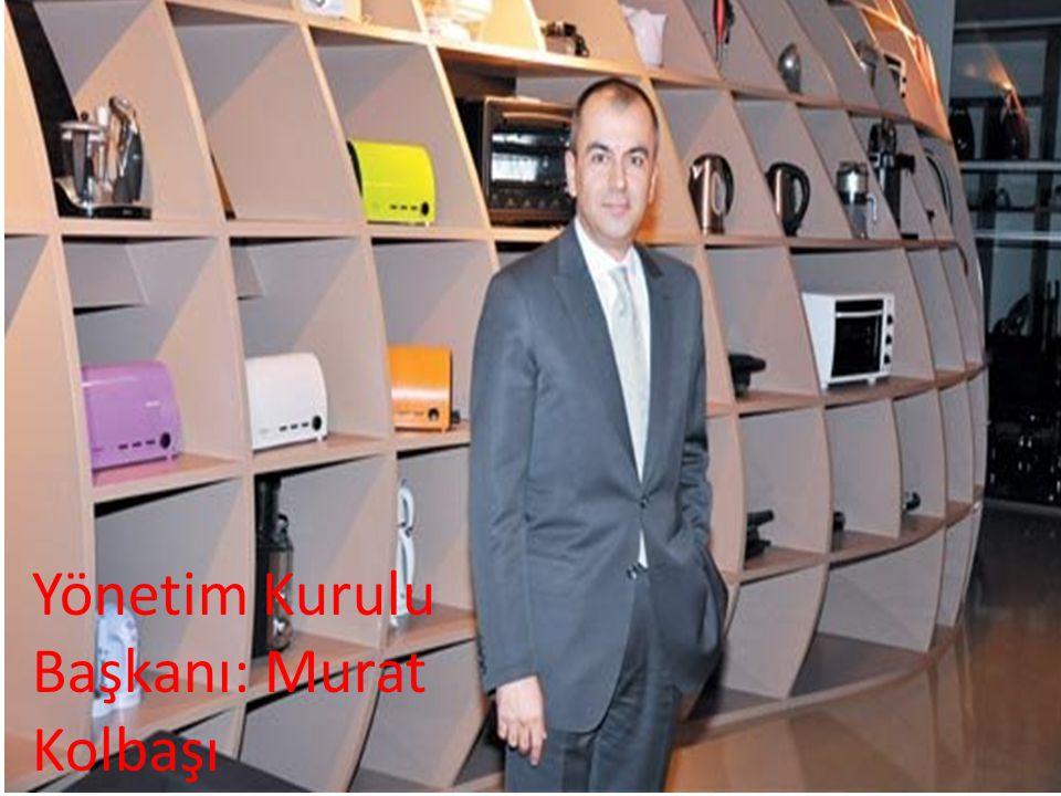 Yönetim Kurulu Başkanı: Murat Kolbaşı