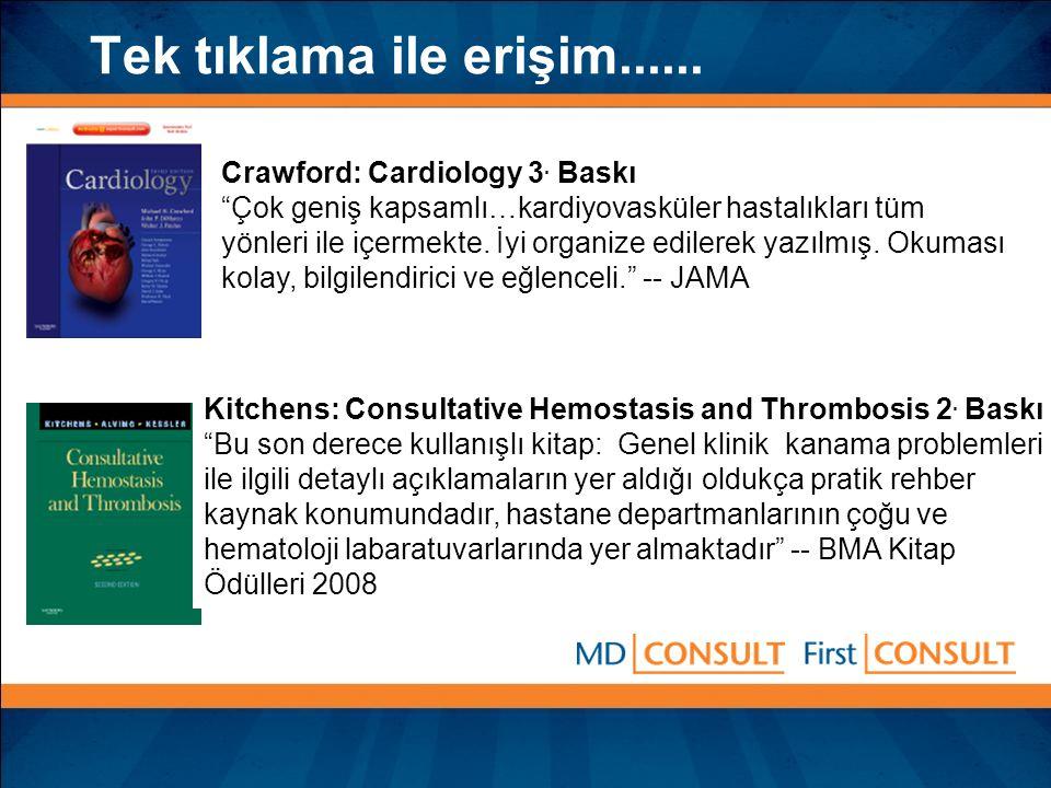 """Tek tıklama ile erişim...... Crawford: Cardiology 3. Baskı """"Çok geniş kapsamlı…kardiyovasküler hastalıkları tüm yönleri ile içermekte. İyi organize ed"""