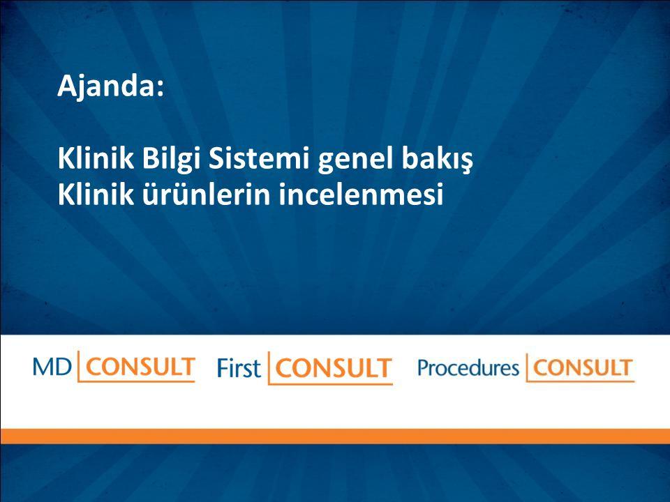 Ajanda: Klinik Bilgi Sistemi genel bakış Klinik ürünlerin incelenmesi