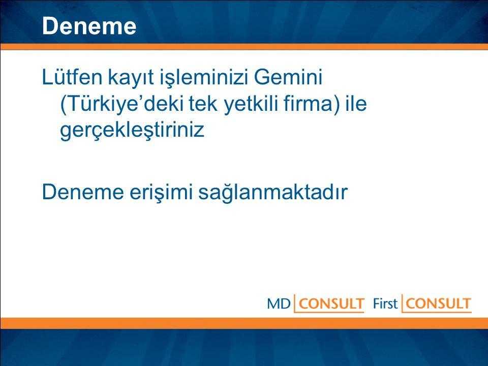 Deneme Lütfen kayıt işleminizi Gemini (Türkiye'deki tek yetkili firma) ile gerçekleştiriniz Deneme erişimi sağlanmaktadır