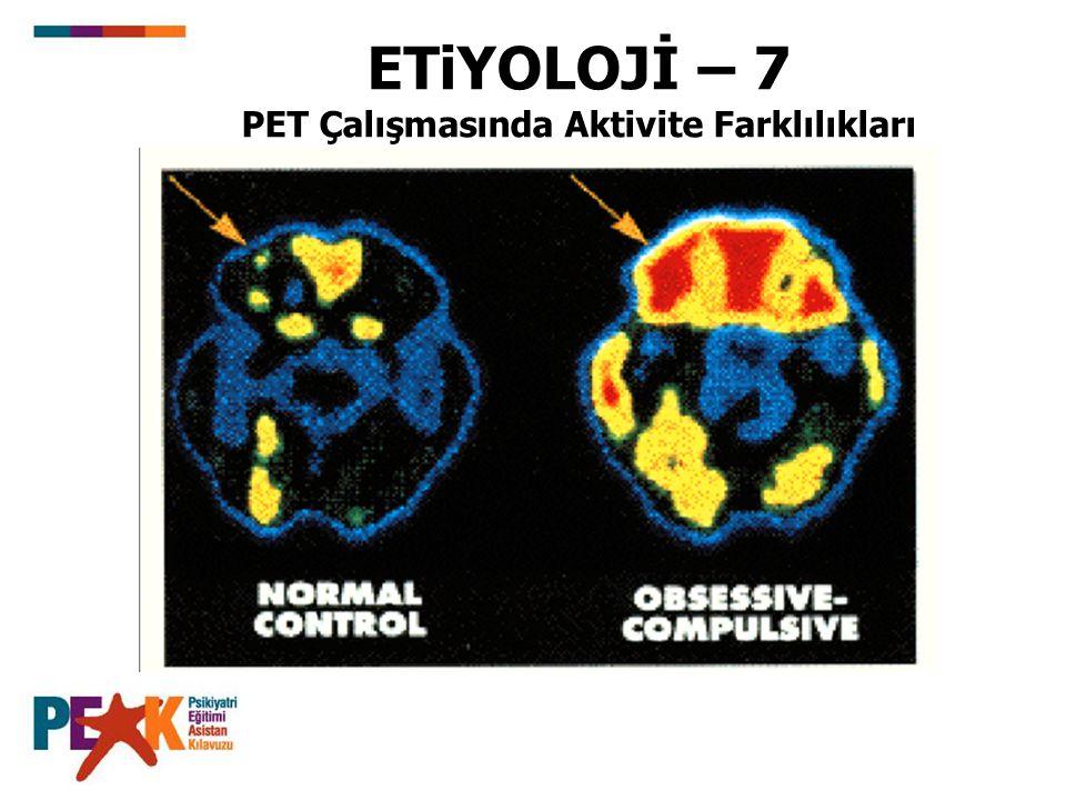 ETiYOLOJİ – 7 PET Çalışmasında Aktivite Farklılıkları