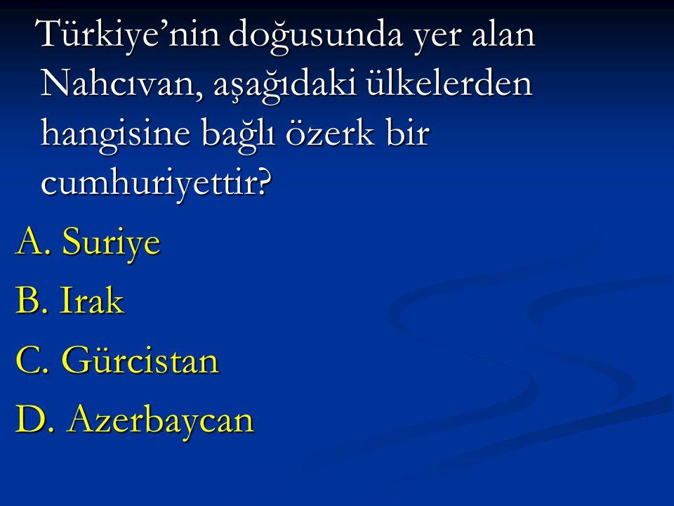 Türkiye'nin doğusunda yer alan Nahcıvan, aşağıdaki ülkelerden hangisine bağlı özerk bir cumhuriyettir? Türkiye'nin doğusunda yer alan Nahcıvan, aşağıd