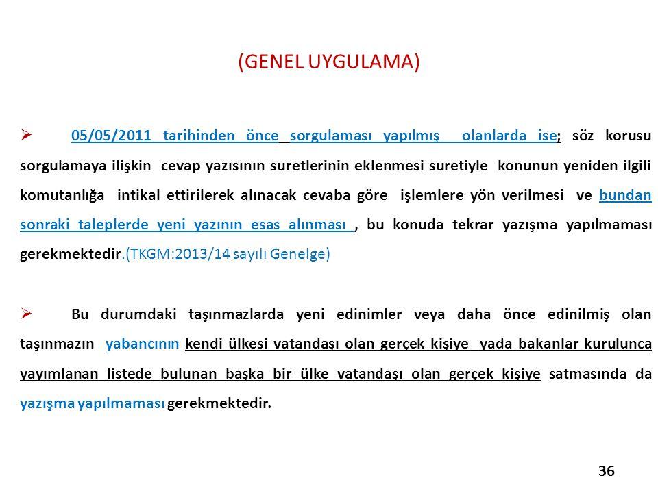 (GENEL UYGULAMA)  05/05/2011 tarihinden önce sorgulaması yapılmış olanlarda ise; söz korusu sorgulamaya ilişkin cevap yazısının suretlerinin eklenmes