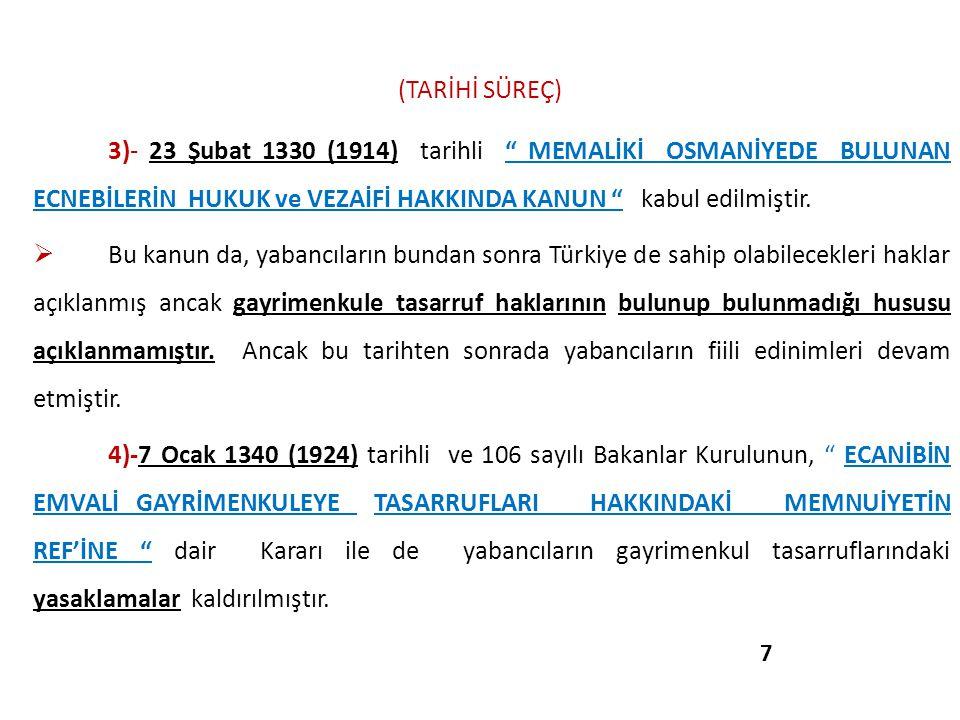 """(TARİHİ SÜREÇ) 3)- 23 Şubat 1330 (1914) tarihli """" MEMALİKİ OSMANİYEDE BULUNAN ECNEBİLERİN HUKUK ve VEZAİFİ HAKKINDA KANUN """" kabul edilmiştir.  Bu kan"""