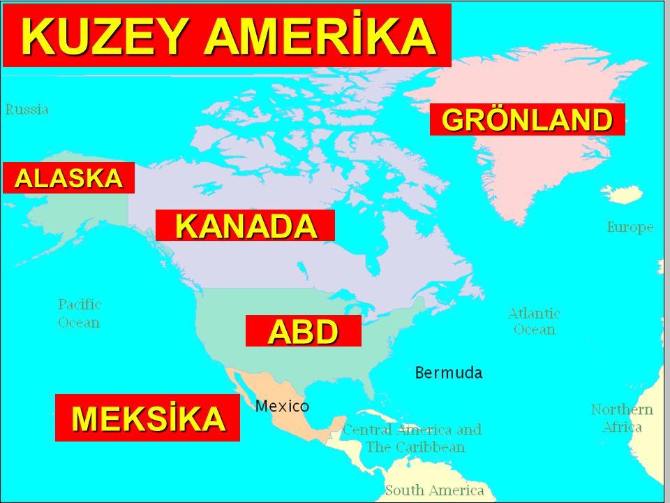 KUZEY AMERİKA KANADA ABD GRÖNLAND MEKSİKA ALASKA