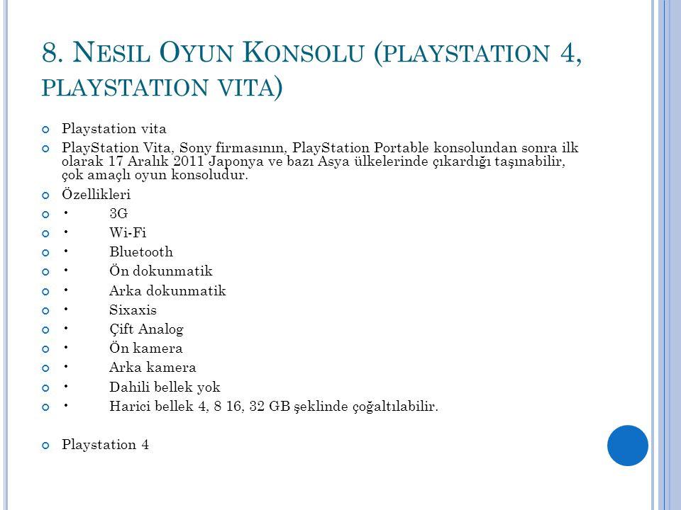 8. N ESIL O YUN K ONSOLU ( PLAYSTATION 4, PLAYSTATION VITA ) Playstation vita PlayStation Vita, Sony firmasının, PlayStation Portable konsolundan sonr