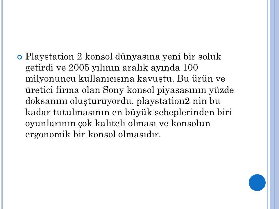 Playstation 2 konsol dünyasına yeni bir soluk getirdi ve 2005 yılının aralık ayında 100 milyonuncu kullanıcısına kavuştu. Bu ürün ve üretici firma ola