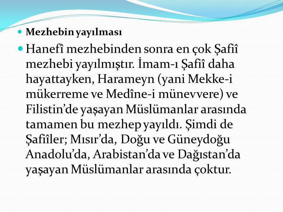 Mezhebin yayılması Hanefî mezhebinden sonra en çok Şafiî mezhebi yayılmıştır. İmam-ı Şafiî daha hayattayken, Harameyn (yani Mekke-i mükerreme ve Medîn