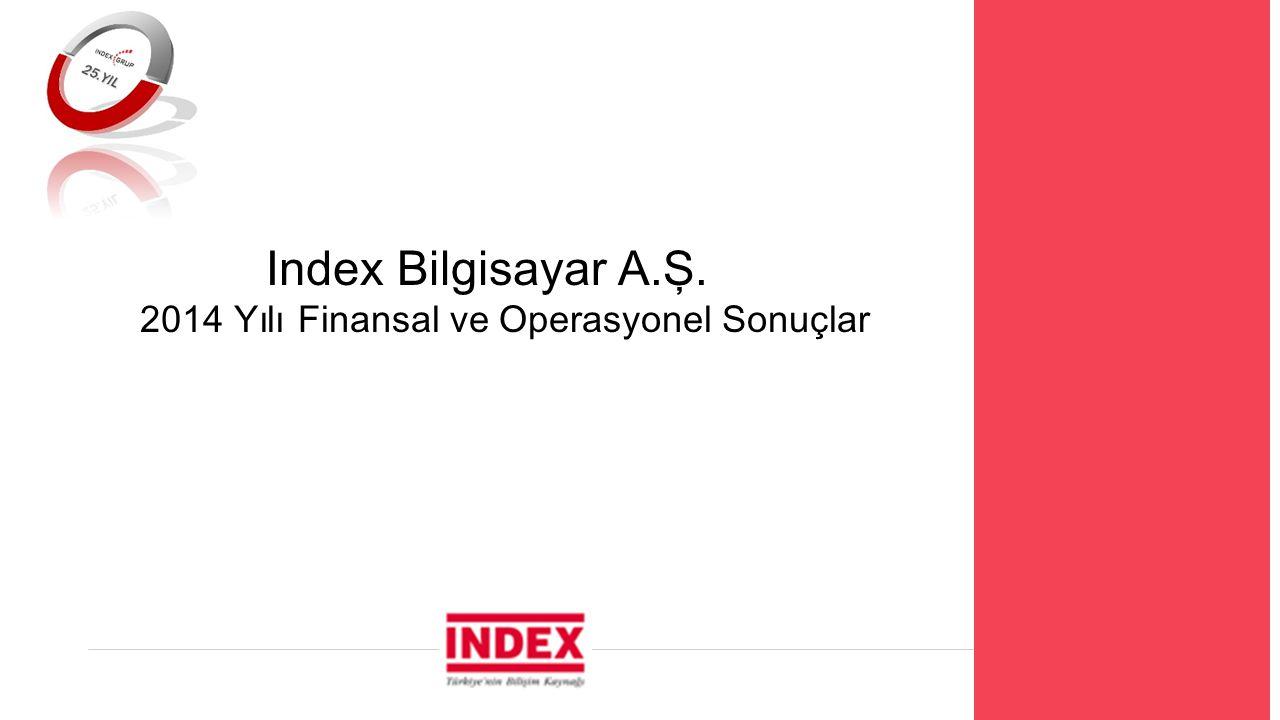 Index Bilgisayar A.Ş.  2014 Yılı Finansal ve Operasyonel Sonuçlar