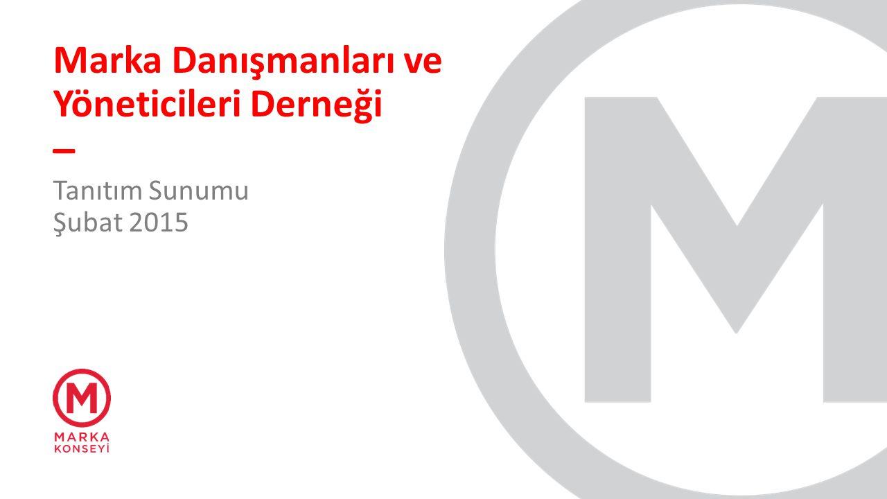 Marka Danışmanları ve Yöneticileri Derneği – Tanıtım Sunumu Şubat 2015