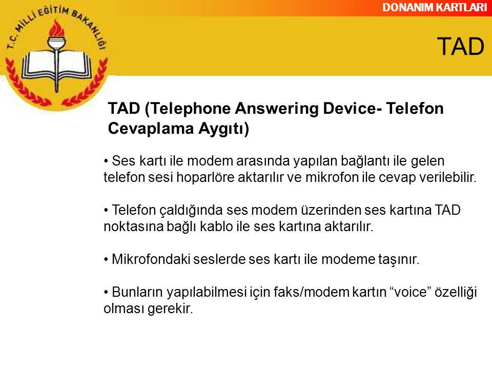 DONANIM KARTLARI Ses kartı ile modem arasında yapılan bağlantı ile gelen telefon sesi hoparlöre aktarılır ve mikrofon ile cevap verilebilir. Telefon ç