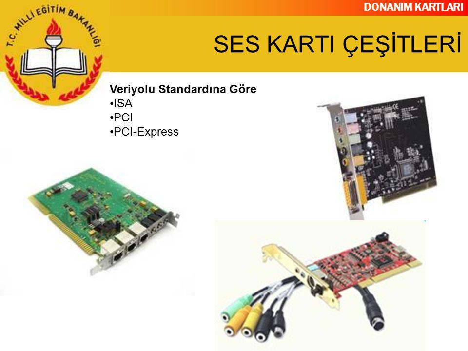 DONANIM KARTLARI Veriyolu Standardına Göre ISA PCI PCI-Express SES KARTI ÇEŞİTLERİ