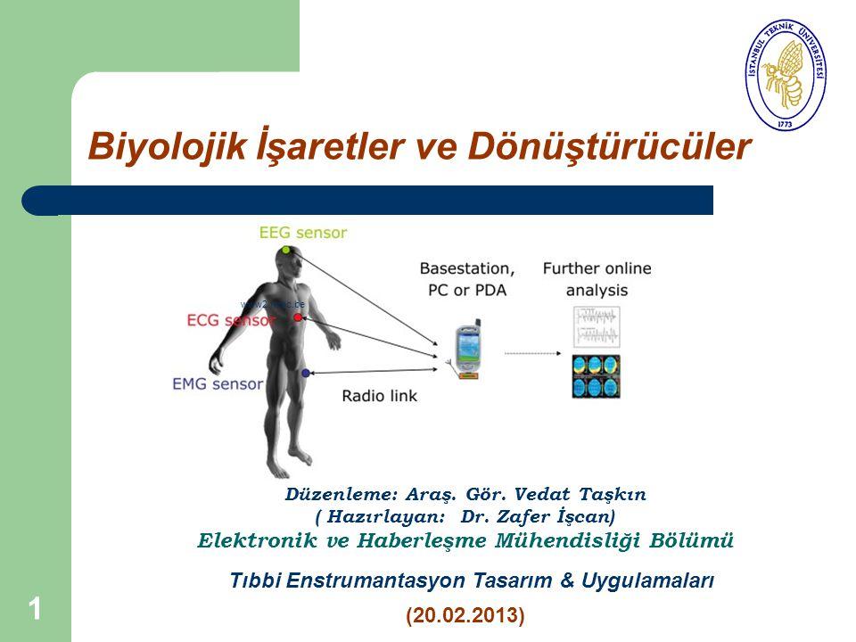 1 Biyolojik İşaretler ve Dönüştürücüler Düzenleme: Araş.