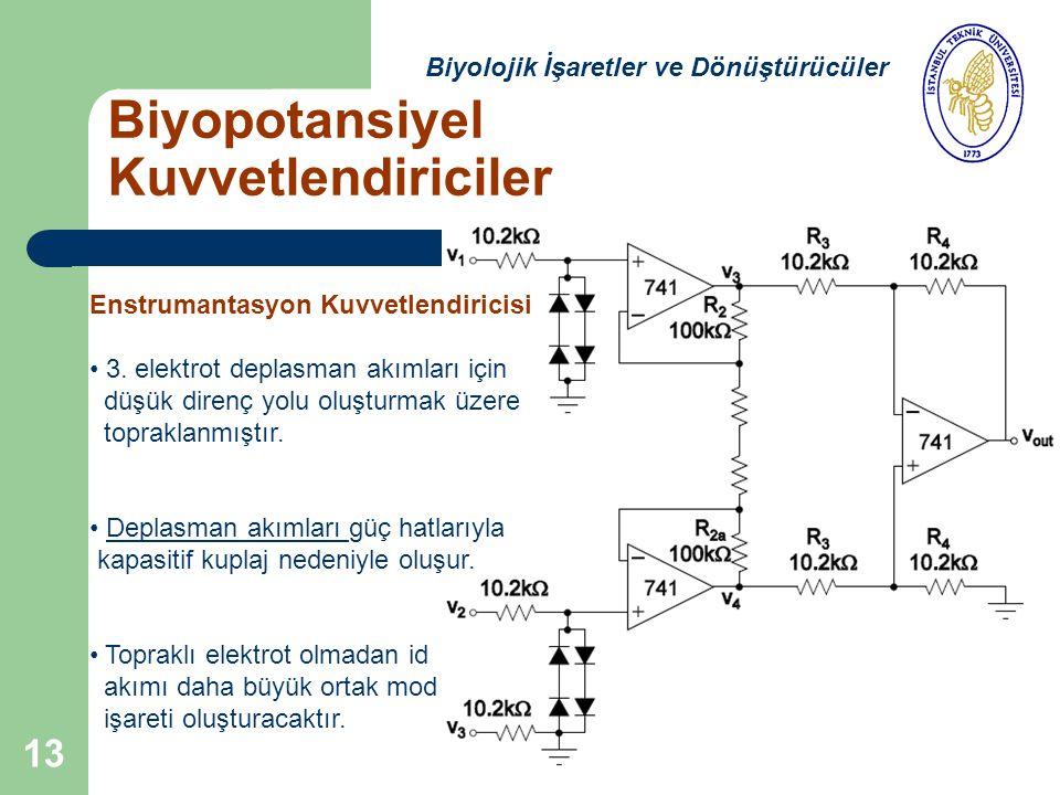13 Biyopotansiyel Kuvvetlendiriciler Biyolojik İşaretler ve Dönüştürücüler Enstrumantasyon Kuvvetlendiricisi 3.