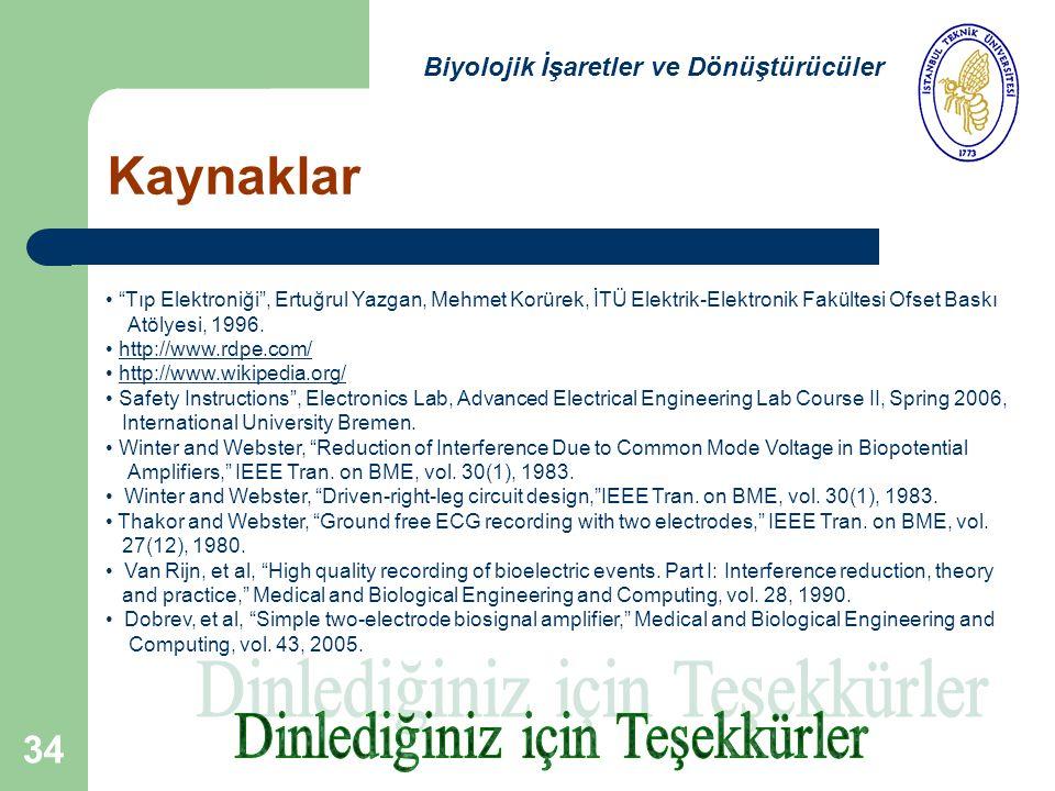 34 Biyolojik İşaretler ve Dönüştürücüler Tıp Elektroniği , Ertuğrul Yazgan, Mehmet Korürek, İTÜ Elektrik-Elektronik Fakültesi Ofset Baskı Atölyesi, 1996.