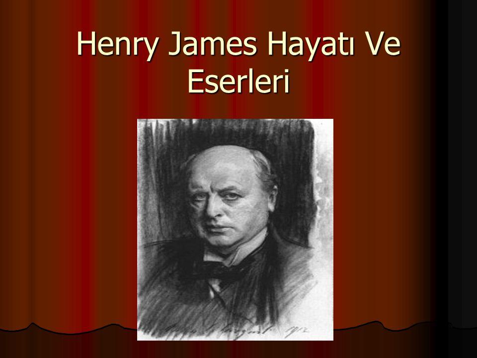 Henry James ( 15 Nisan 1843 – 28 Şubat 1916) ABD doğumlu yazar.