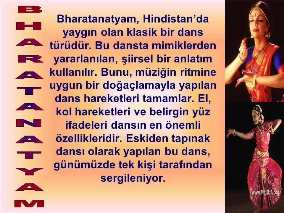 Bharatanatyam, Hindistan'da yaygın olan klasik bir dans türüdür. Bu dansta mimiklerden yararlanılan, şiirsel bir anlatım kullanılır. Bunu, müziğin rit