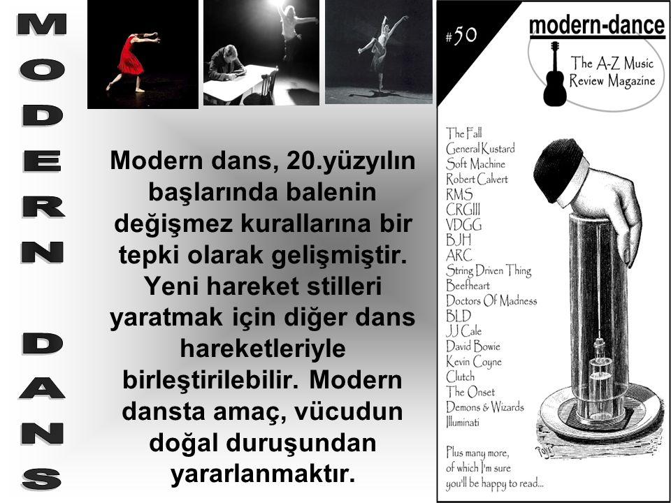 Modern dans, 20.yüzyılın başlarında balenin değişmez kurallarına bir tepki olarak gelişmiştir. Yeni hareket stilleri yaratmak için diğer dans hareketl