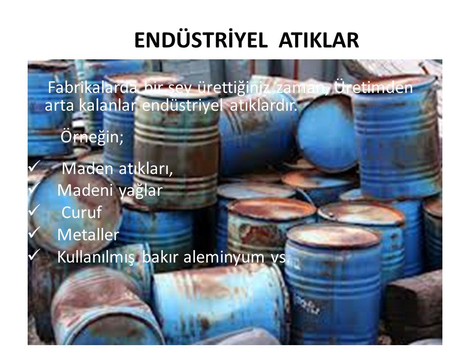 2.İmalat; Günümüzdeki pek çok ürün geri dönüşüm maddelerinden elde edilmiştir.