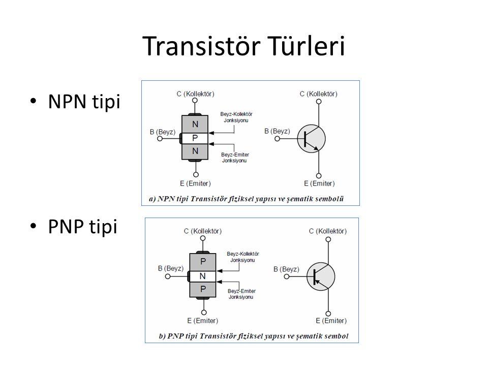 Transistör Türleri NPN tipi PNP tipi