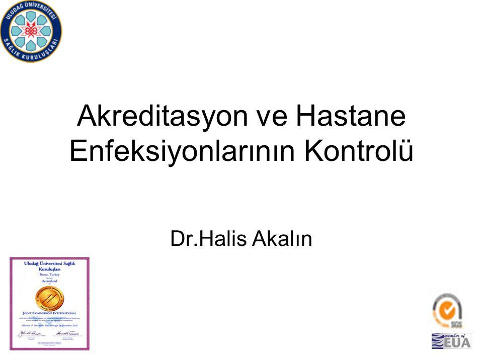 Akreditasyon ve Hastane Enfeksiyonlarının Kontrolü Dr.Halis Akalın