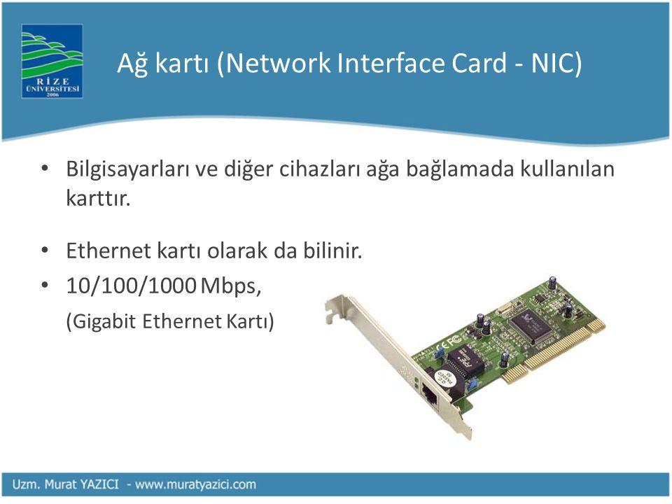 Ağ kartı (Network Interface Card - NIC) Bilgisayarları ve diğer cihazları ağa bağlamada kullanılan karttır.