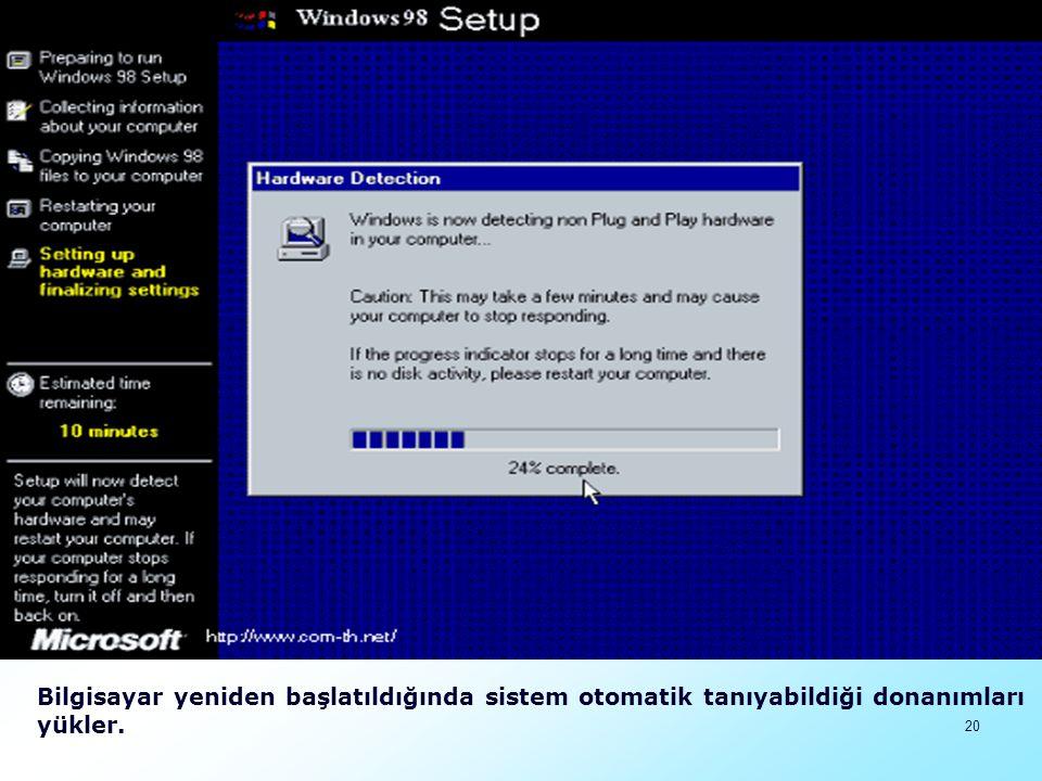 21 Bilgisayar yeniden başlatılır ve sistem ayarları güncellenir.