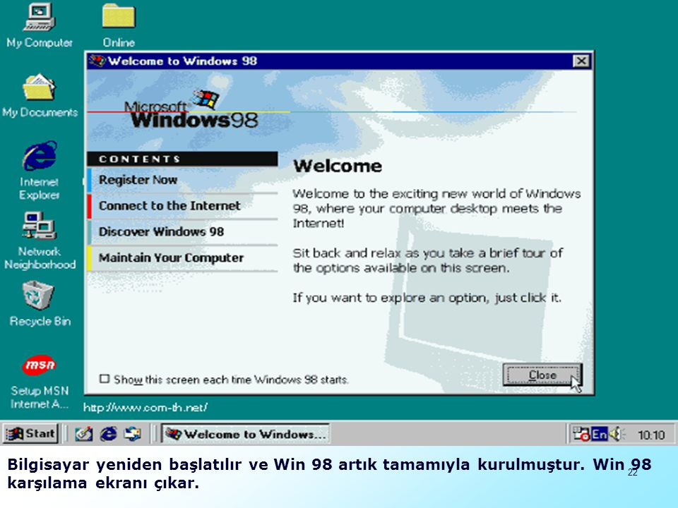 23 Windows 98 İle Gelen Yenilikler Windows 98, Windows 95 in gelişmiş şekliydi.