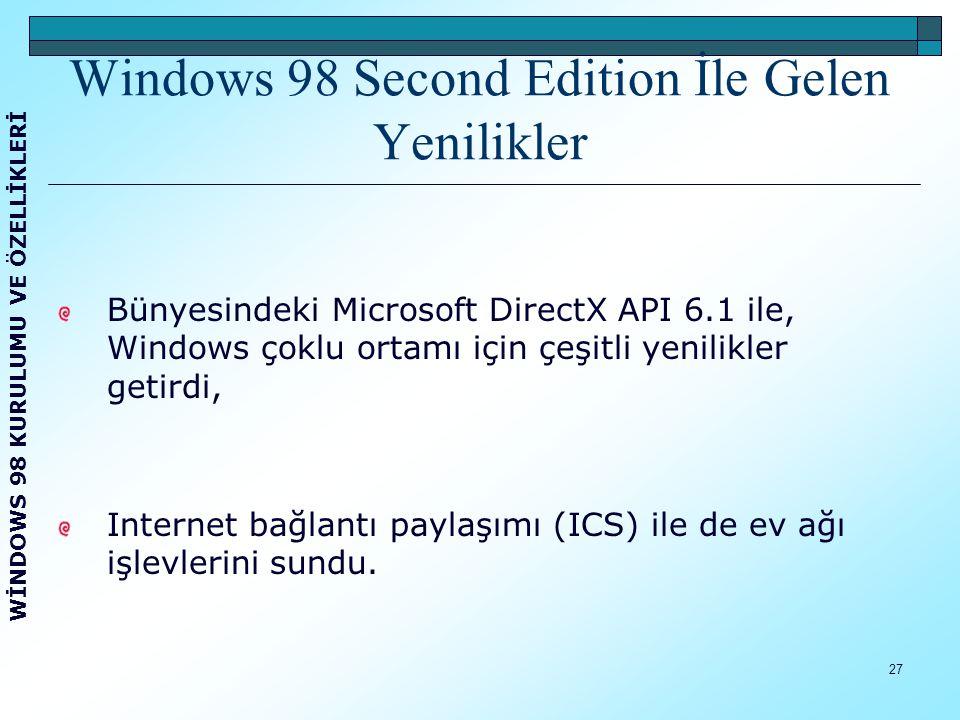 28 Win 98 SE ile Win NT Arasındaki Fark Windows 98 SE sürümü Microsoft un tüketiciye yönelik olan ancak Windows NT ticari işletim sistemi ile de çalışan aygıt sürücülerini kullanabilen ilk işletim sistemiydi.