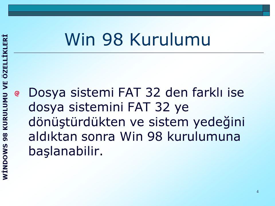 5 Win 98 Kurulumunun Devamı Win 98 işletim sistemi kurmak için; Bir başlangıç disketi, Bir Win 98 CD'si gerekir.