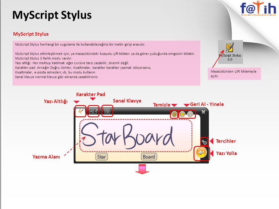 MyScript Stylus MyScript Stylus herhangi bir uygulama ile kullanabileceğiniz bir metin girişi aracıdır. MyScript Stylus etkinleştirmek için, ya masaüs