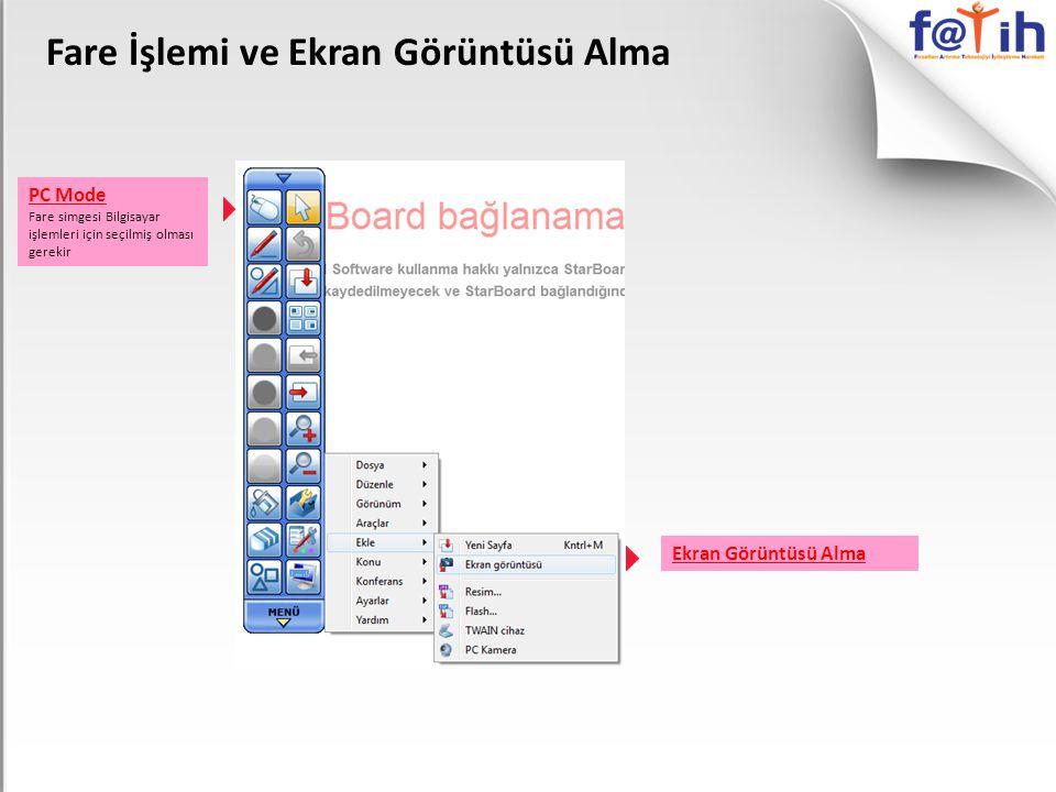 Fare İşlemi ve Ekran Görüntüsü Alma PC Mode Fare simgesi Bilgisayar işlemleri için seçilmiş olması gerekir Ekran Görüntüsü Alma
