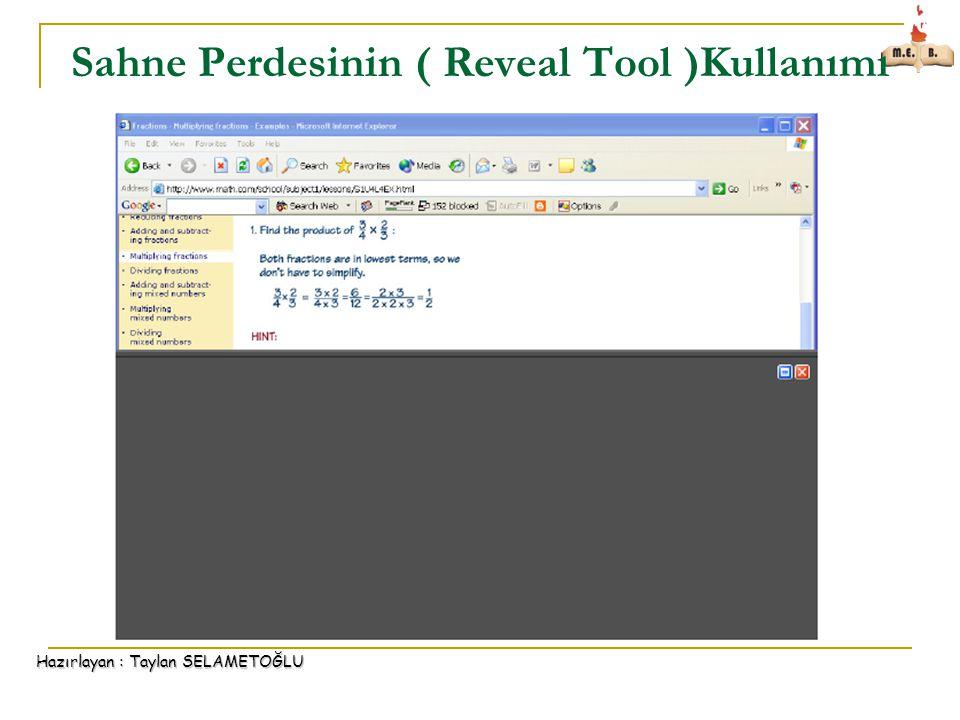 Hazırlayan : Taylan SELAMETOĞLU Sahne Perdesinin ( Reveal Tool )Kullanımı