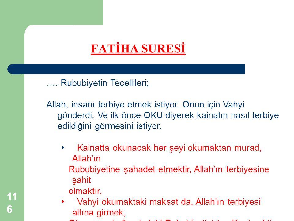 116 FATİHA SURESİ ….Rububiyetin Tecellileri; Allah, insanı terbiye etmek istiyor.