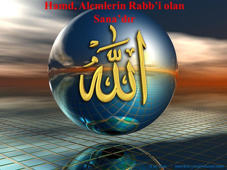 128 Hamd, Alemlerin Rabb'i olan Sana'dır