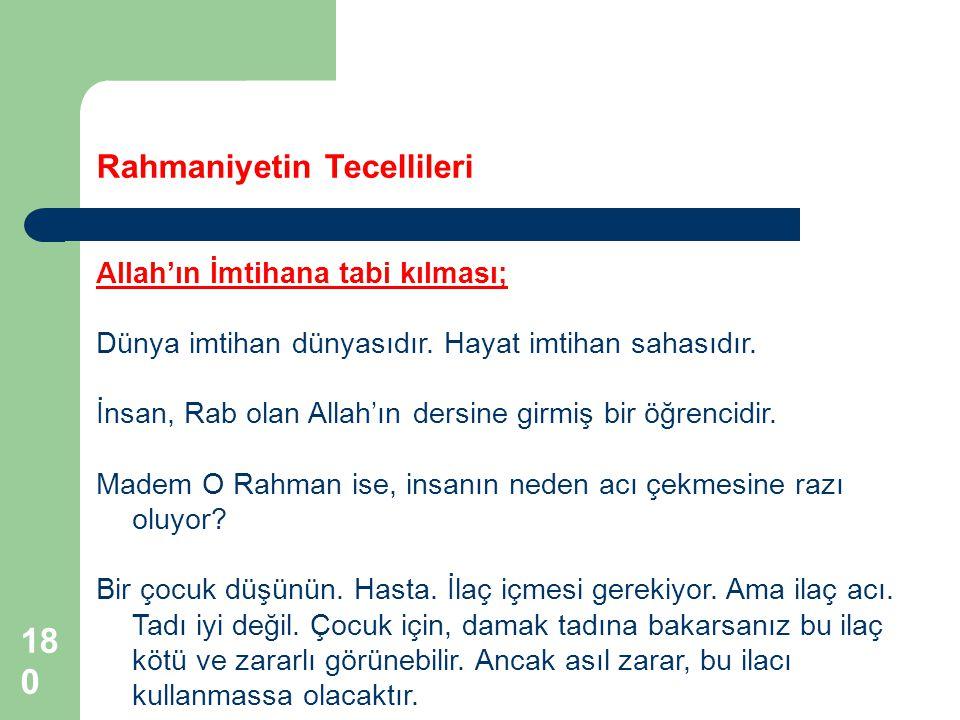 180 Rahmaniyetin Tecellileri Allah'ın İmtihana tabi kılması; Dünya imtihan dünyasıdır.
