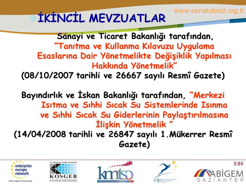www.eenakdeniz.org.tr G A Z İ A N T E P 106/89 KOBİ DESTEKLERİ Küçük ve orta ölçekli işletmelerin eğitim, etüt ve danışmanlık hizmet alımları KOSGEB tarafından desteklenir (18 Ekim 2008 tarihli Resmi Gazete).