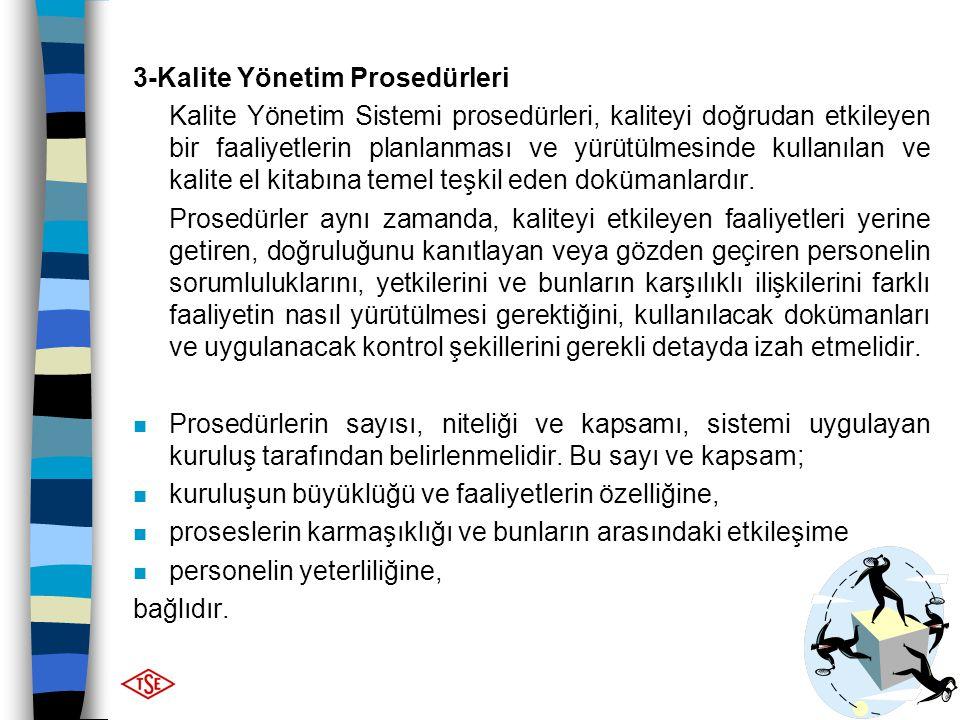 48 3-Kalite Yönetim Prosedürleri Kalite Yönetim Sistemi prosedürleri, kaliteyi doğrudan etkileyen bir faaliyetlerin planlanması ve yürütülmesinde kull
