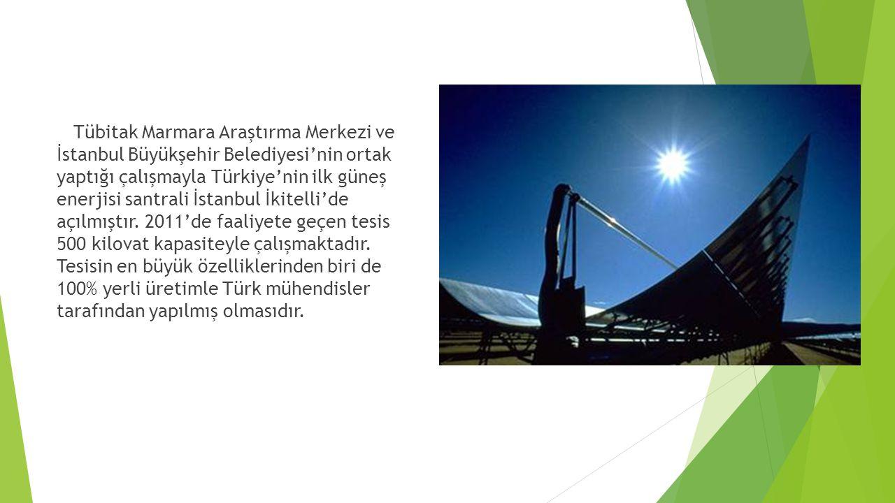 Tübitak Marmara Araştırma Merkezi ve İstanbul Büyükşehir Belediyesi'nin ortak yaptığı çalışmayla Türkiye'nin ilk güneş enerjisi santrali İstanbul İkit