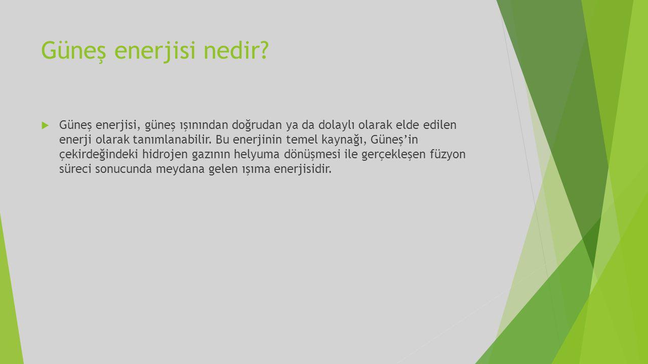 Güneş Kolektörleri  Türkiye'de güneş enerjisinin en yaygın kullanımı sıcak su ısıtma sistemleridir.