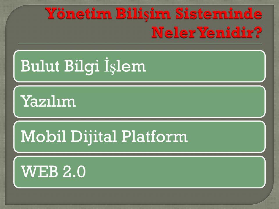 Bulut Bilgi İş lemYazılımMobil Dijital PlatformWEB 2.0