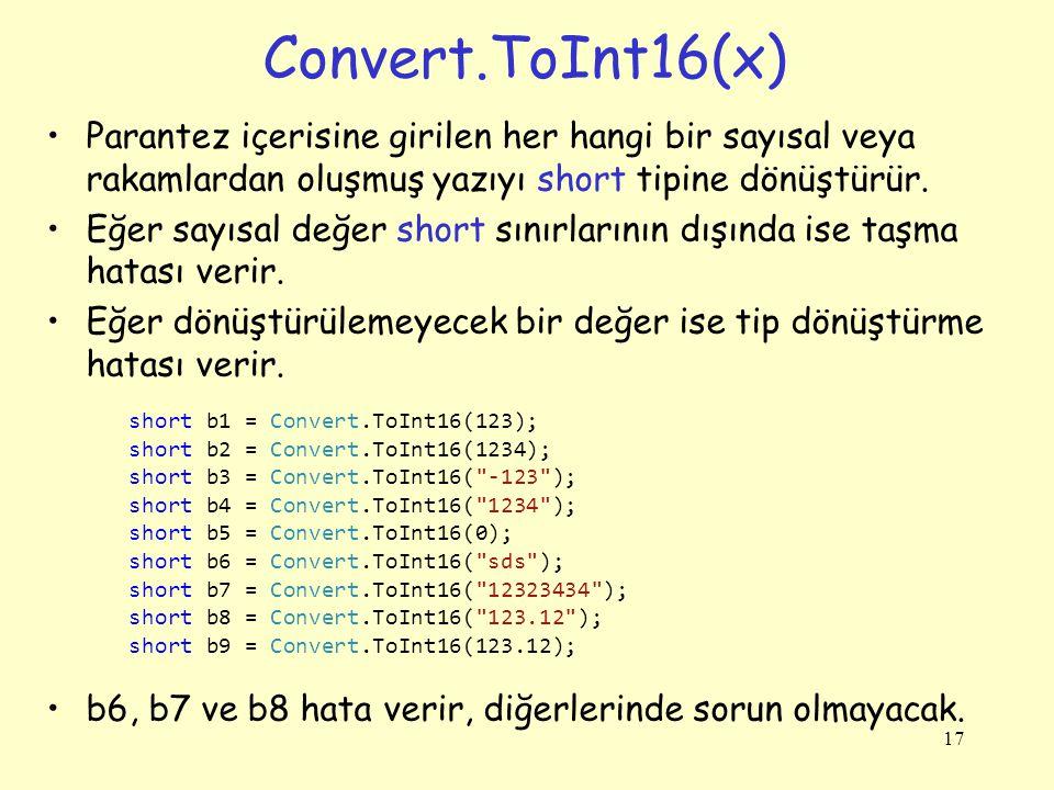 Convert.ToUInt16(x) Parantez içerisine girilen her hangi bir sayısal veya rakamlardan oluşmuş yazıyı ushort tipine dönüştürür.